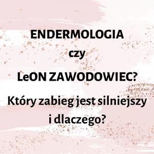 Endermologia US LeON ZAWODOWIEC. Który zabieg jest silniejszy i dlaczego?
